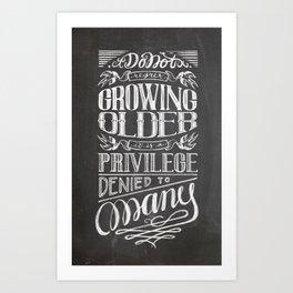 Don't regret growing older Chalkboard poster Art Print