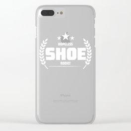 Hopeless Shoe Addict Funny Addiction Clear iPhone Case
