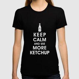 Keep Calm and Use Ketchup T-shirt