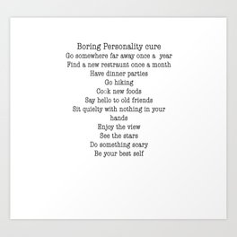 Boring personality remedy Art Print