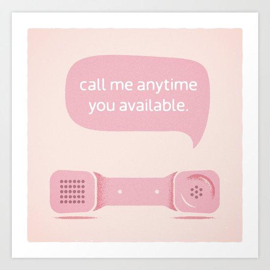 Call Me. Art Print