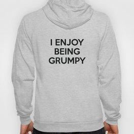 I Enjoy Being Grumpy Hoody