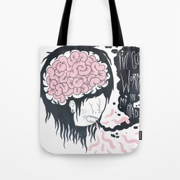 ive got worms in my head Tote Bag