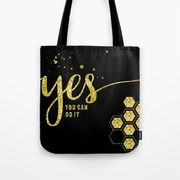 TEXT ART GOLD Yes you can do it Tote Bag