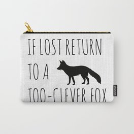If lost return to a too-clever fox Carry-All Pouch