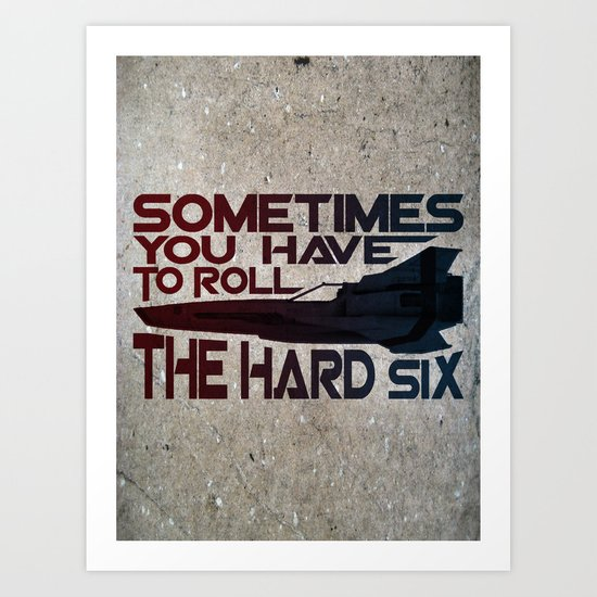 Hard Six Art Print