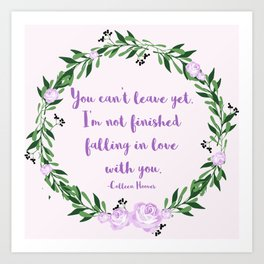 I'm Not Finished Falling in Love with You Art Print