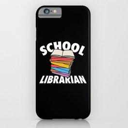 School Librarian Librarian Funny Bookworm Reading iPhone Case