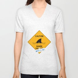 Caution: Shark Sighted (Water is Wet) Unisex V-Neck