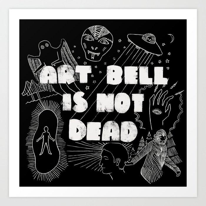Art Bell Is Not Dead Kunstdrucke