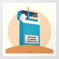 Writing is highly addictive. Art Print