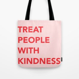 TREAT PEOPLE WITH KINDNESS Tote Bag