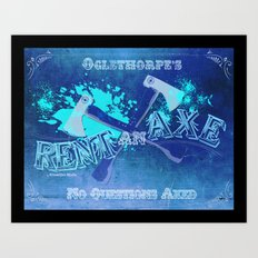 Axe Us About Our Deals! Art Print