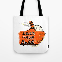 Let's have a ball Tote Bag