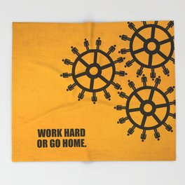 Lab No.4 -Work Hard Or Go Home Corporate Startup Quotes poster Throw Blanket
