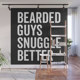 Bearded Guys Snuggle Better Funny Quote Wall Mural