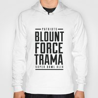 patriots Hoodies featuring Blount Force Trama Superbowl BW by PatsSwag