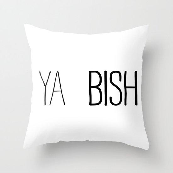 YA  BISH Throw Pillow