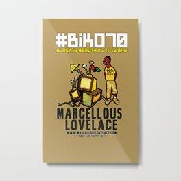 BIKO70 Black is Beautiful TV is Bad by Marcellous Lovelace Metal Print