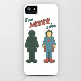 It Was Never A Dress - Wonder Super Girl Woman Lady iPhone Case
