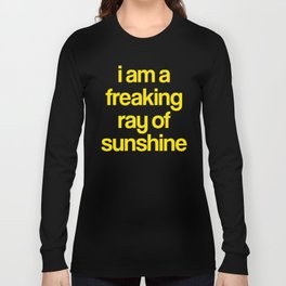i am a freaking ray of sunshine (Sparkle Pattern) Long Sleeve T-shirt
