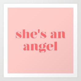 she's an angel Art Print