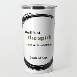 Zen Spirituality Quote Travel Mug