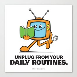 Unplug from your Daily Routines. Canvas Print