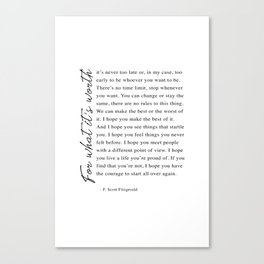 F. Scott Fitzgerald - For What It's Worth Quote  Canvas Print