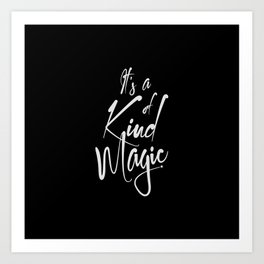 It's a kind of magic, music quote. Art Print