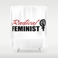 feminist Shower Curtains featuring Radical Feminist by People Matter Creative