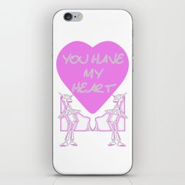You Have My Heart iPhone Skin