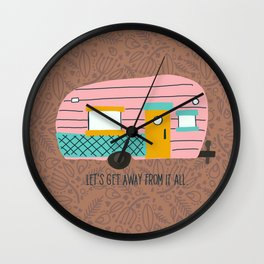 Let's get away from it all. Wall Clock
