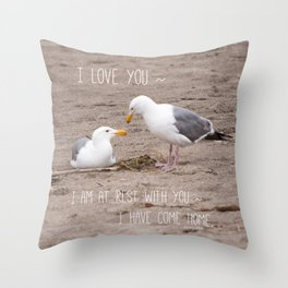 I Have Come Home Throw Pillow