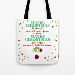 Maybe Christmas, perhaps, means a little bit more Tote Bag