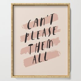 Can't Please Them All hand lettered typography self care in home wall bedroom decor Serving Tray