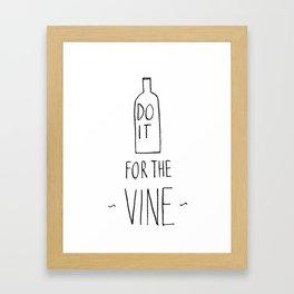 Do It For The Vine (T-Shirt) Framed Art Print