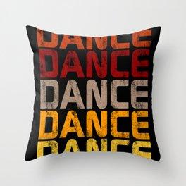 Dance Dance Dance (Hot)  Throw Pillow