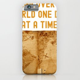 Taking Over The World One Day At Time iPhone Case