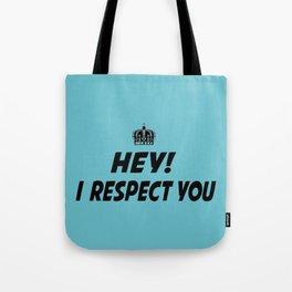 """I Respect you """"Blue"""" Tote Bag"""