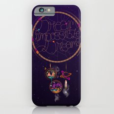 Dream Impossible Dreams iPhone 6s Slim Case