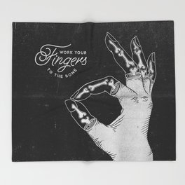 Work Your Fingers to the Bone B&W Throw Blanket