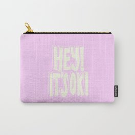 Hey! It's ok! Carry-All Pouch