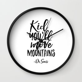 NURSERY WALL DECOR,Kid You'll Move Mountains,Dr.Seuss Quote,Kids Gift,Typography Print,Children Wall Clock
