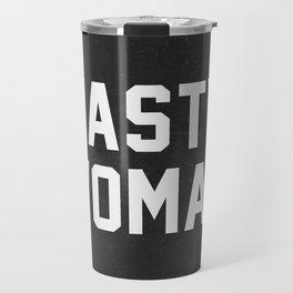 Nasty Woman - black version Travel Mug