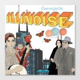 Come on! Feel the Illinoise Canvas Print