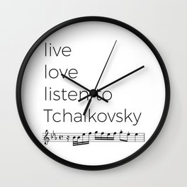 Live, love, listen to Tchaikovsky Wall Clock