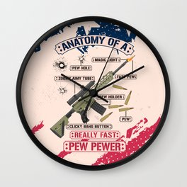 Anatomy Of A Pew Pewer - Funny American Patriotic Gun Saying Wall Clock