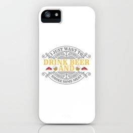 Want To Drink Beer and Smoke Some Meat BBQ Barbecue Gift iPhone Case