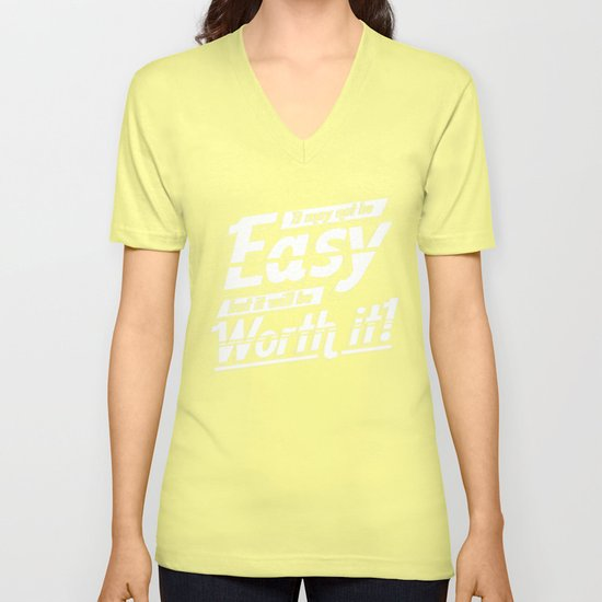 It may not be easy... Unisex V-Neck